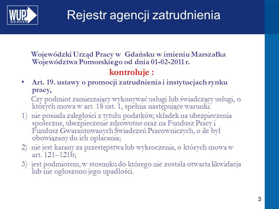 3 Rejestr agencji zatrudnienia Wojewódzki Urząd Pracy w Gdańsku w imieniu Marszałka Województwa Pomorskiego od dnia 01-02-2011 r.