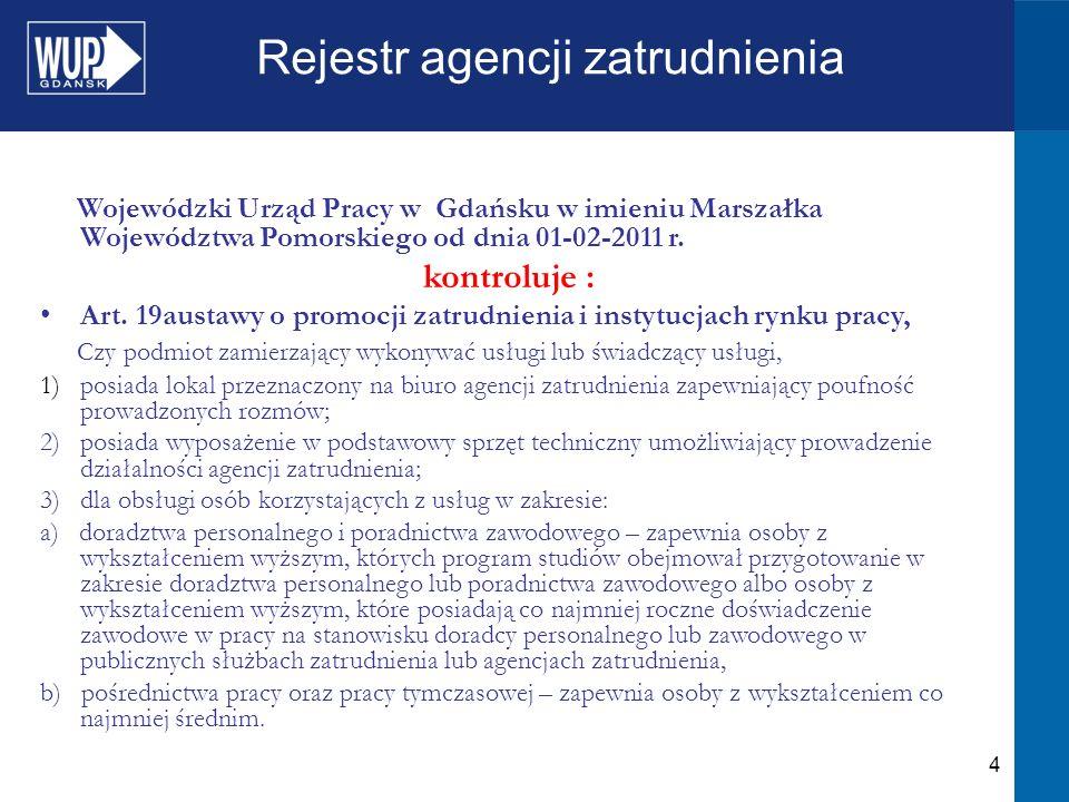5 Rejestr agencji zatrudnienia Wojewódzki Urząd Pracy w Gdańsku w imieniu Marszałka Województwa Pomorskiego od dnia 01-02-2011 r.