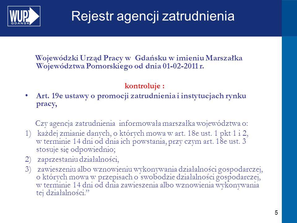 16 Rejestr agencji zatrudnienia wśród 4 agencji zatrudnienia wykryto nieprawidłowości w zakresie art.