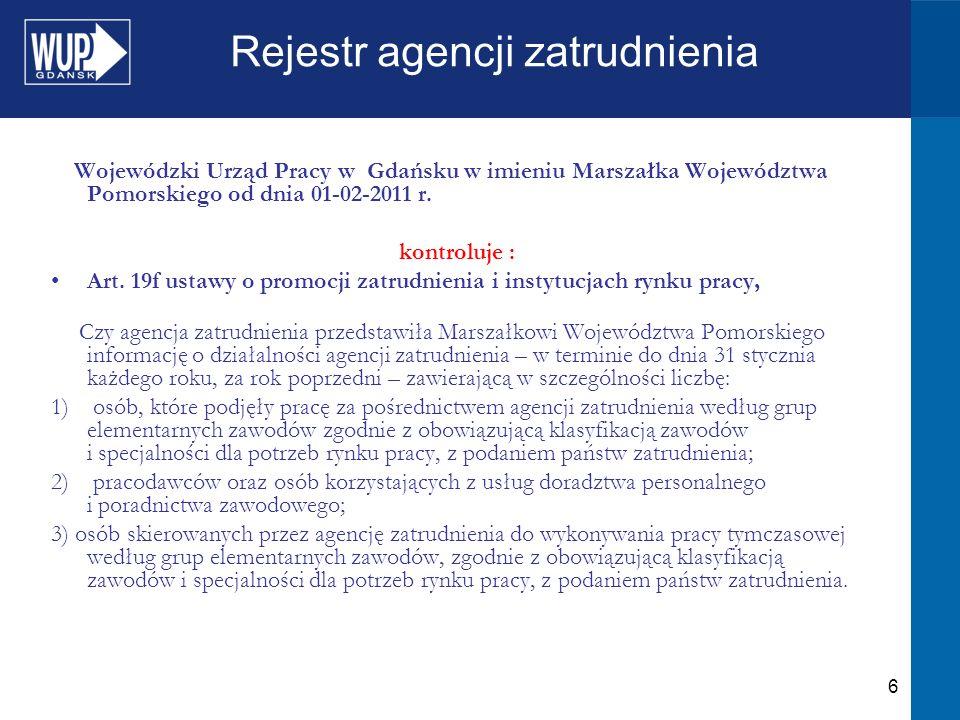17 Rejestr agencji zatrudnienia wśród 4 agencji zatrudnienia wykryto nieprawidłowości w zakresie art.85 ust.2 p.2 ustawy z dnia 20 kwietnia 2004 r.