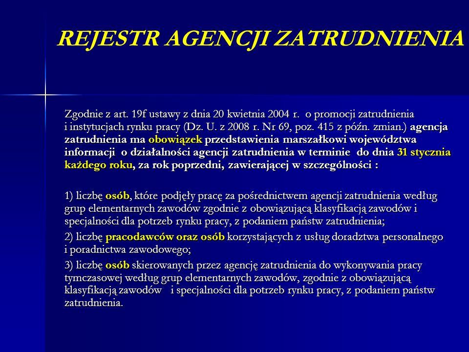 REJESTR AGENCJI ZATRUDNIENIA Zgodnie z art. 19f ustawy z dnia 20 kwietnia 2004 r.