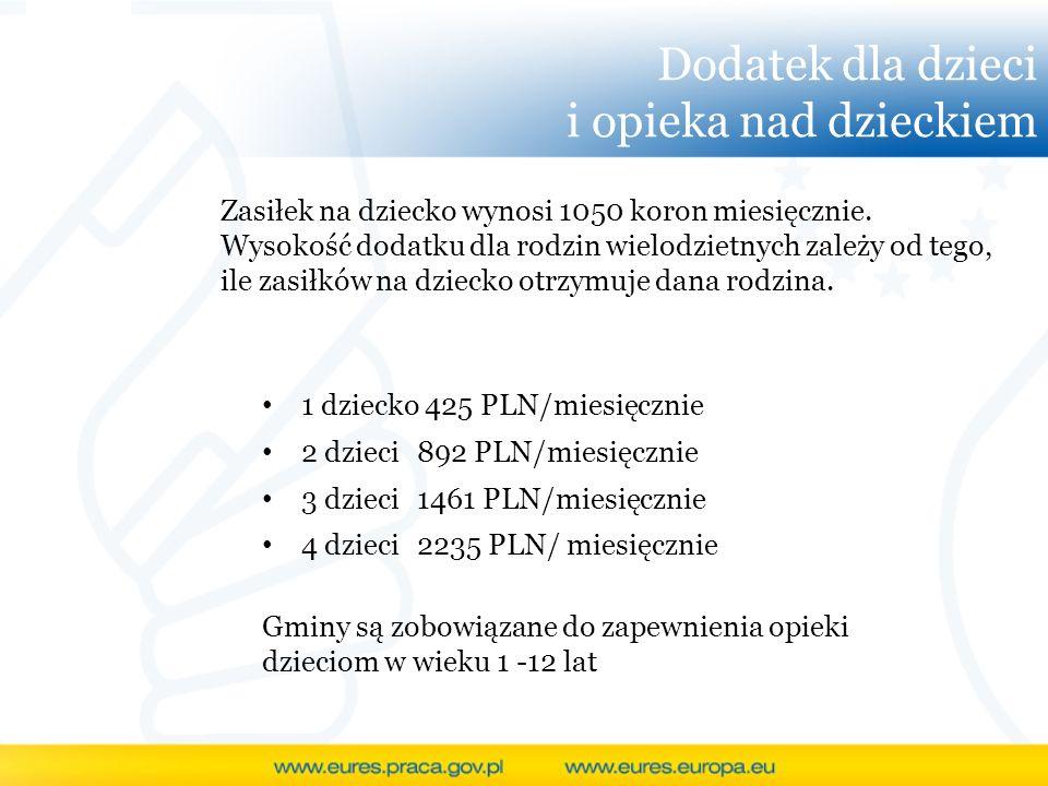 Dodatek dla dzieci i opieka nad dzieckiem 1 dziecko 425 PLN/miesięcznie 2 dzieci 892 PLN/miesięcznie 3 dzieci 1461 PLN/miesięcznie 4 dzieci 2235 PLN/