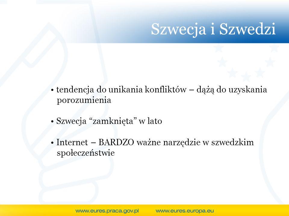 Szwecja i Szwedzi tendencja do unikania konfliktów – dążą do uzyskania porozumienia Szwecja zamknięta w lato Internet – BARDZO ważne narzędzie w szwed