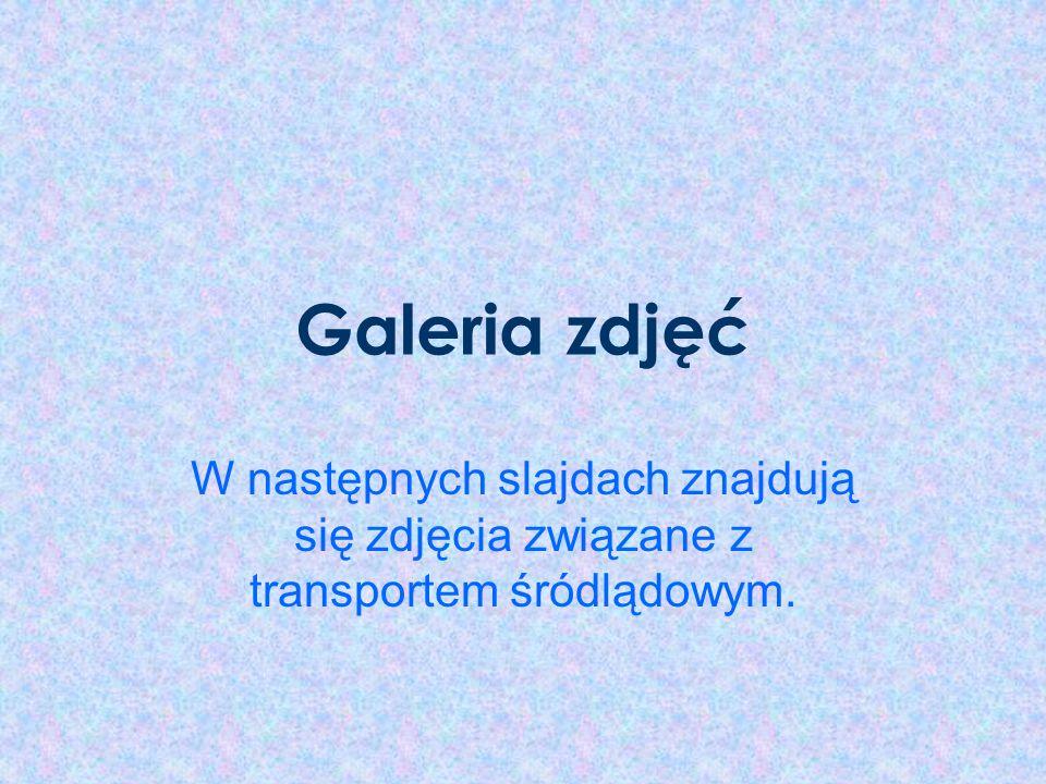 Galeria zdjęć W następnych slajdach znajdują się zdjęcia związane z transportem śródlądowym.