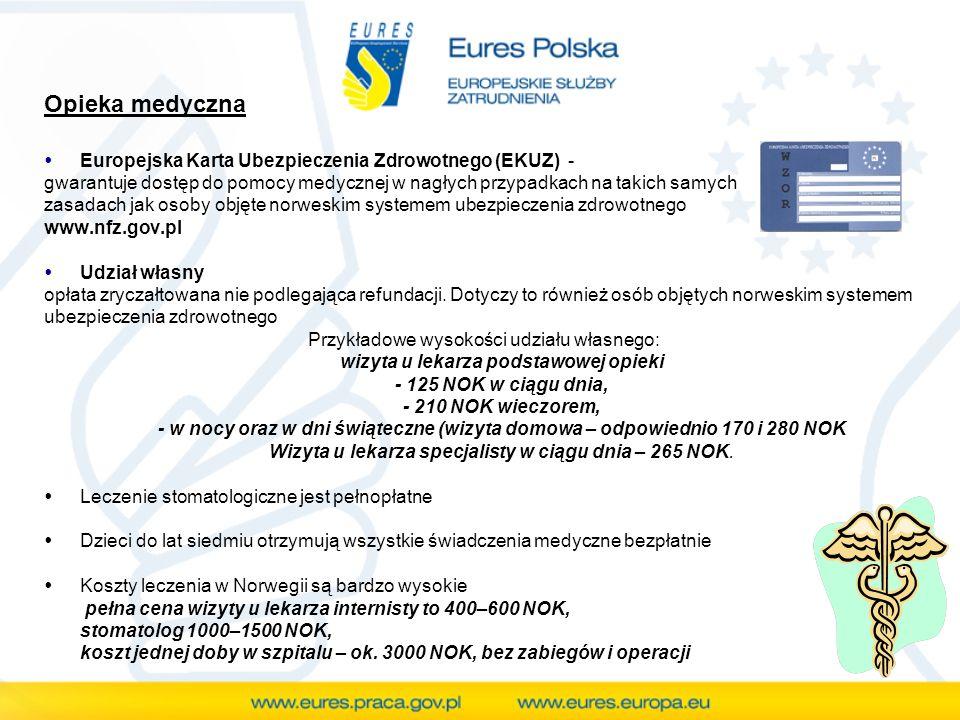 Opieka medyczna Europejska Karta Ubezpieczenia Zdrowotnego (EKUZ) - gwarantuje dostęp do pomocy medycznej w nagłych przypadkach na takich samych zasad