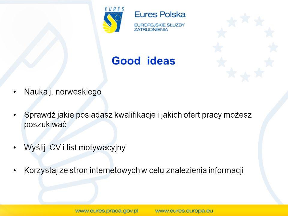 Good ideas Nauka j. norweskiego Sprawdź jakie posiadasz kwalifikacje i jakich ofert pracy możesz poszukiwać Wyślij CV i list motywacyjny Korzystaj ze
