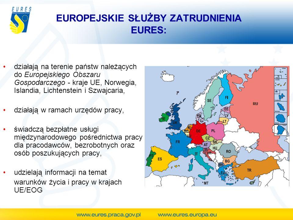 EUROPEJSKIE SŁUŻBY ZATRUDNIENIA EURES: działają na terenie państw należących do Europejskiego Obszaru Gospodarczego - kraje UE, Norwegia, Islandia, Li