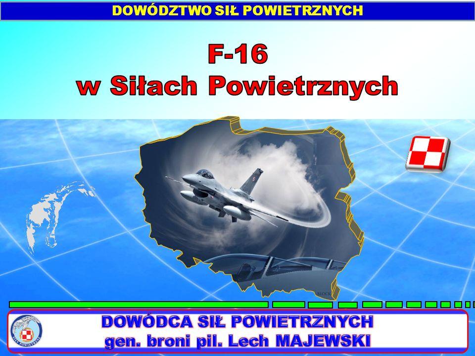 PROCES IMPLEMENTACJI SAMOLOTU F-16 Ceremonia przyjęcia samolotu F-16 na wyposażenie Polskich Sił Powietrznych – 09.11.2006 r., Poznań Rozpoczęcie szkolenia taktycznego w kraju – 2007, Poznań Pierwsze szkolenie międzynarodowe – 2008, Dania Rozpoczęcie współpracy z TLP – 2009, Belgia Rozpoczęcie szkolenia podstawowego w kraju – 2009, Poznań Certyfikacja Sił Zdolnych do Przerzutu NATO – 2011, 31.BLT