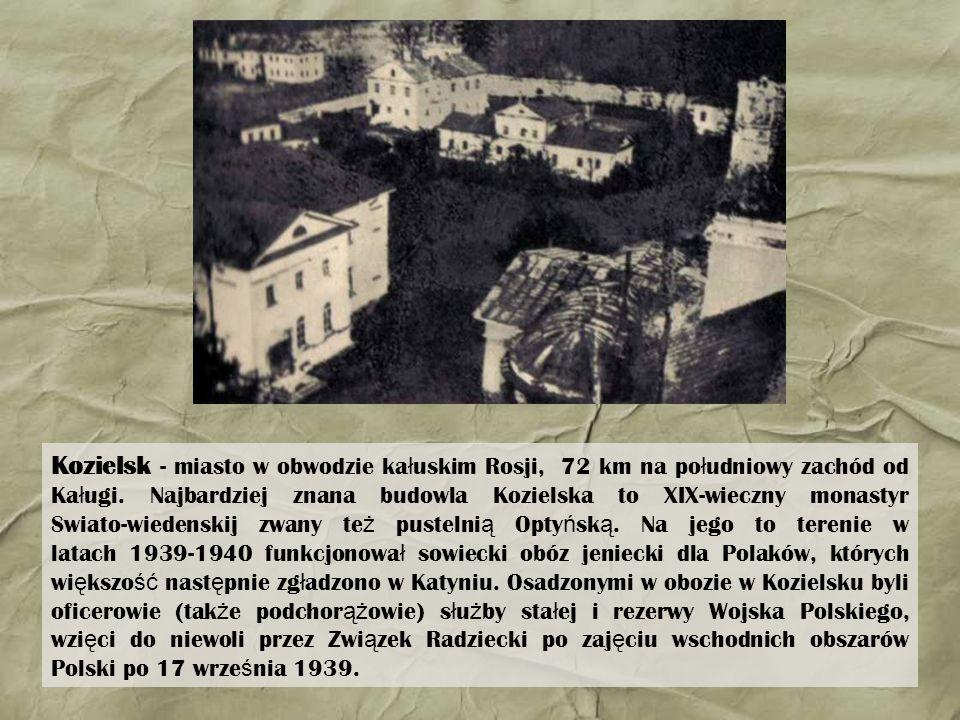 Kozielsk - miasto w obwodzie ka ł uskim Rosji, 72 km na po ł udniowy zachód od Ka ł ugi. Najbardziej znana budowla Kozielska to XIX-wieczny monastyr S