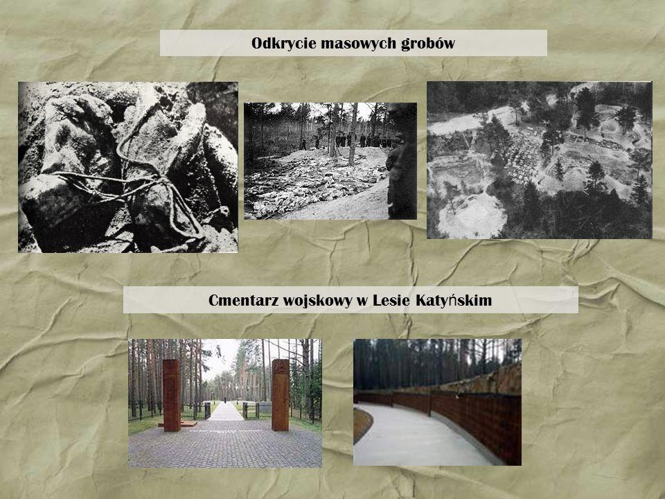 Odkrycie masowych grobów Cmentarz wojskowy w Lesie Katy ń skim