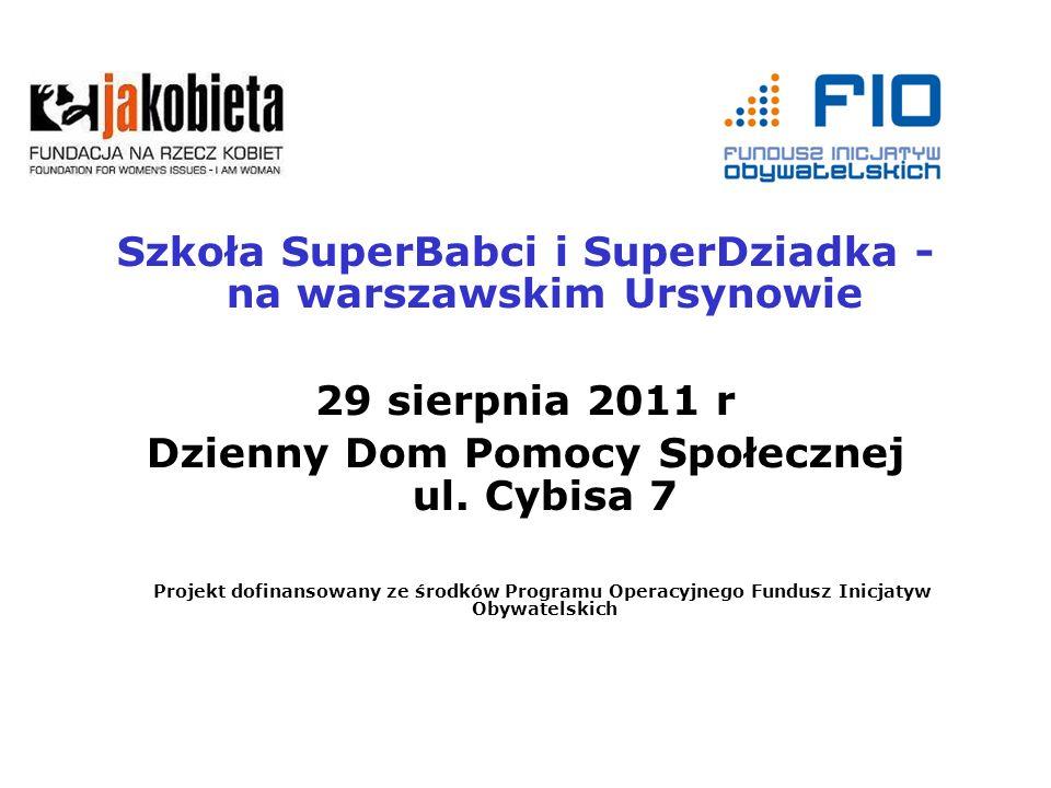 Szkoła SuperBabci i SuperDziadka - na warszawskim Ursynowie 29 sierpnia 2011 r Dzienny Dom Pomocy Społecznej ul.