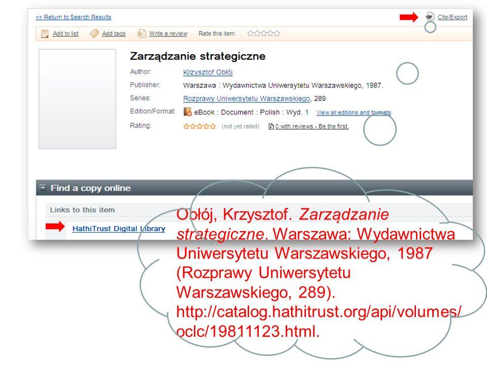 Obłój, Krzysztof. Zarza ̨ dzanie strategiczne. Warszawa: Wydawnictwa Uniwersytetu Warszawskiego, 1987 (Rozprawy Uniwersytetu Warszawskiego, 289). htt