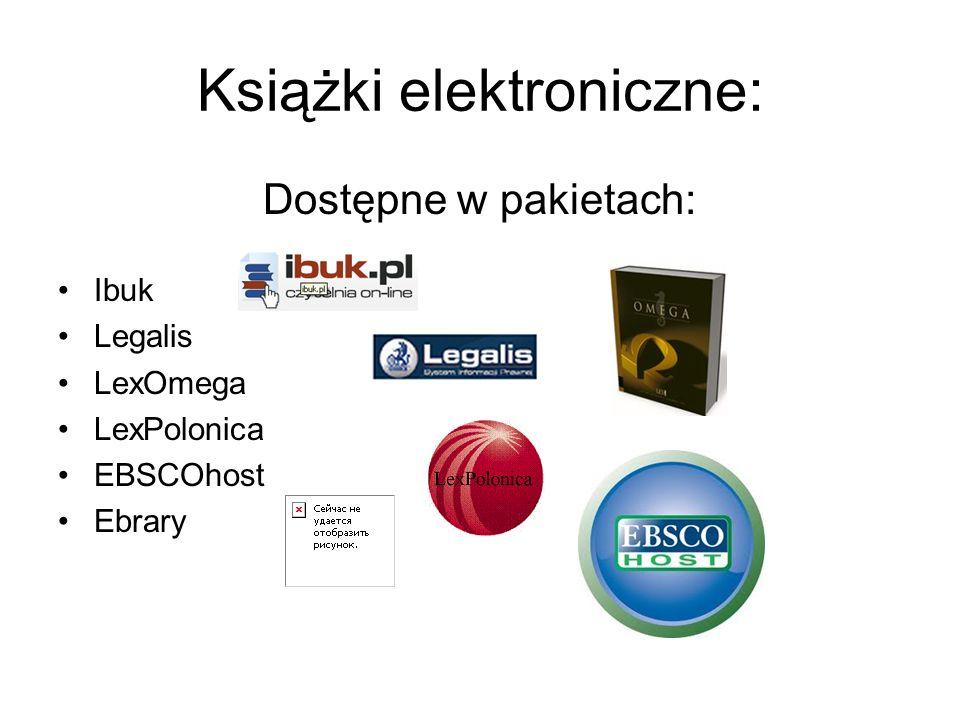 Książki elektroniczne: Dostępne w pakietach: Ibuk Legalis LexOmega LexPolonica EBSCOhost Ebrary