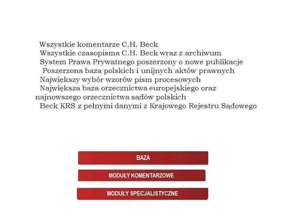 Struktura Wszystkie komentarze C.H. Beck Wszystkie czasopisma C.H. Beck wraz z archiwum System Prawa Prywatnego poszerzony o nowe publikacje Poszerzon