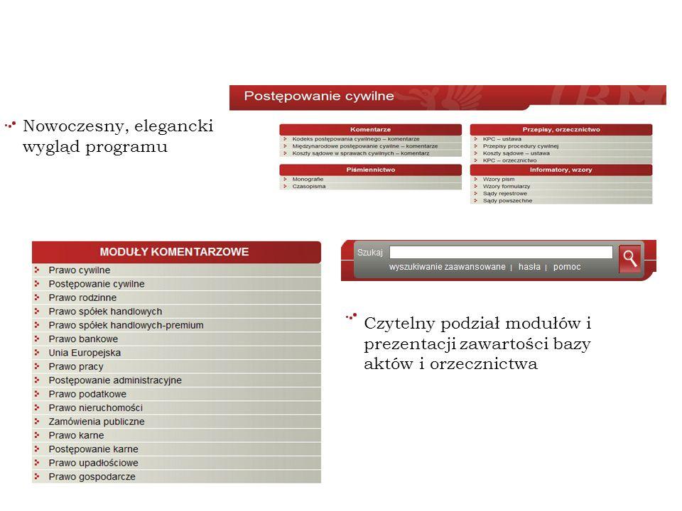 Nowoczesny, elegancki wygląd programu Wygląd i funkcjonalność: Czytelny podział modułów i prezentacji zawartości bazy aktów i orzecznictwa