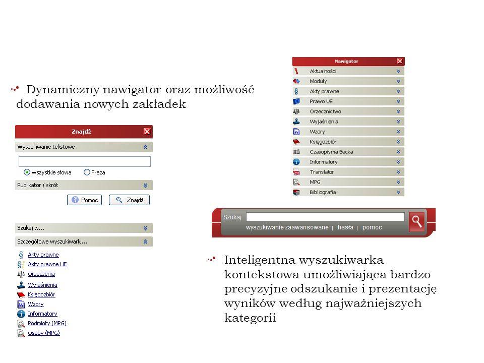 Dynamiczny nawigator oraz możliwość dodawania nowych zakładek Inteligentna Wygląd i funkcjonalność: Inteligentna wyszukiwarka kontekstowa umożliwiając