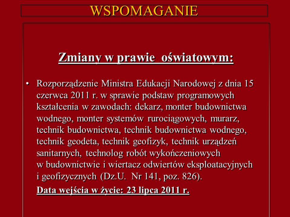 WSPOMAGANIE Zmiany w prawie oświatowym: Rozporządzenie Ministra Edukacji Narodowej z dnia 15 czerwca 2011 r.