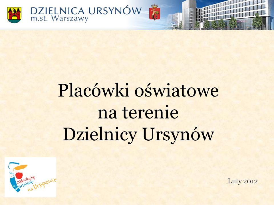 Placówki oświatowe na terenie Dzielnicy Ursynów Luty 2012