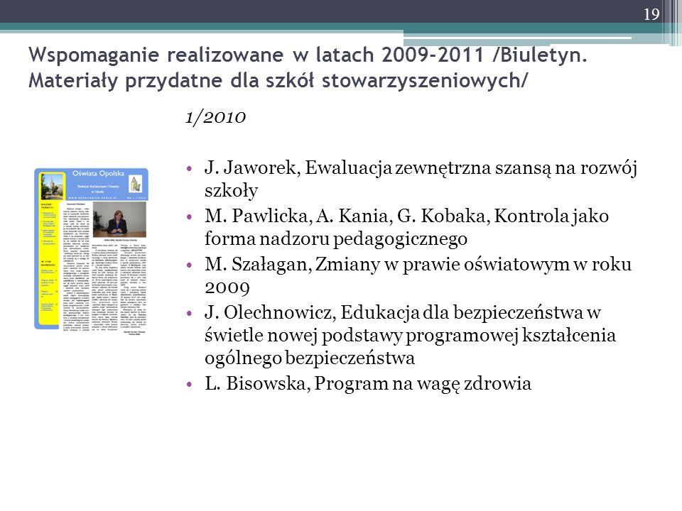 Wspomaganie realizowane w latach 2009-2011 /Biuletyn. Materiały przydatne dla szkół stowarzyszeniowych/ 1/2010 J. Jaworek, Ewaluacja zewnętrzna szansą