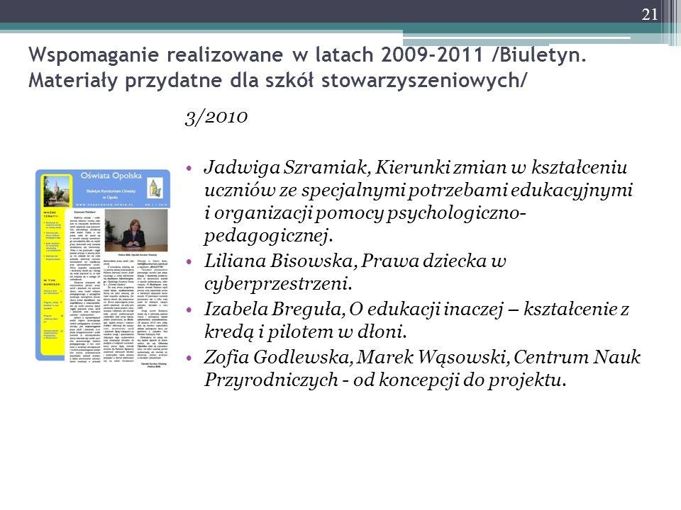 Wspomaganie realizowane w latach 2009-2011 /Biuletyn. Materiały przydatne dla szkół stowarzyszeniowych/ 3/2010 Jadwiga Szramiak, Kierunki zmian w kszt