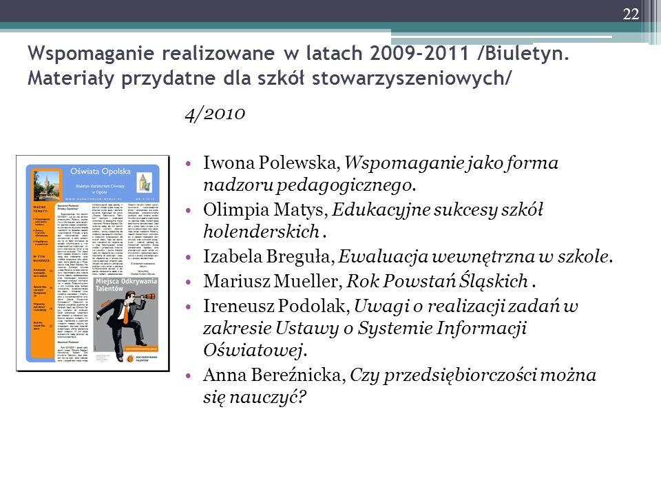 Wspomaganie realizowane w latach 2009-2011 /Biuletyn. Materiały przydatne dla szkół stowarzyszeniowych/ 4/2010 Iwona Polewska, Wspomaganie jako forma