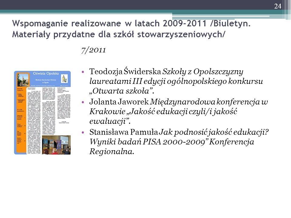 Wspomaganie realizowane w latach 2009-2011 /Biuletyn. Materiały przydatne dla szkół stowarzyszeniowych/ 7/2011 Teodozja Świderska Szkoły z Opolszczyzn