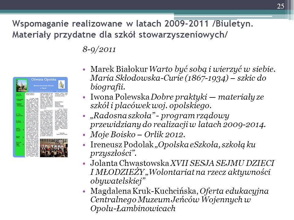 Wspomaganie realizowane w latach 2009-2011 /Biuletyn. Materiały przydatne dla szkół stowarzyszeniowych/ 8-9/2011 Marek Białokur Warto być sobą i wierz