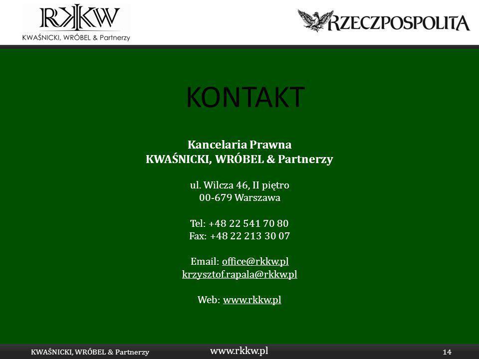 www.rkkw.pl ul. Wilcza 46, II piętro 00-679 Warszawa Tel: +48 22 541 70 80 Fax: +48 22 213 30 07 Email: office@rkkw.pl krzysztof.rapala@rkkw.pl Web: w