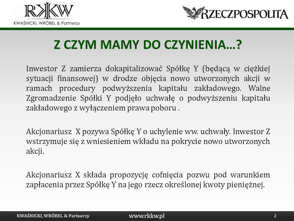 www.rkkw.pl Z CZYM MAMY DO CZYNIENIA…? Inwestor Z zamierza dokapitalizować Spółkę Y (będącą w ciężkiej sytuacji finansowej) w drodze objęcia nowo utwo