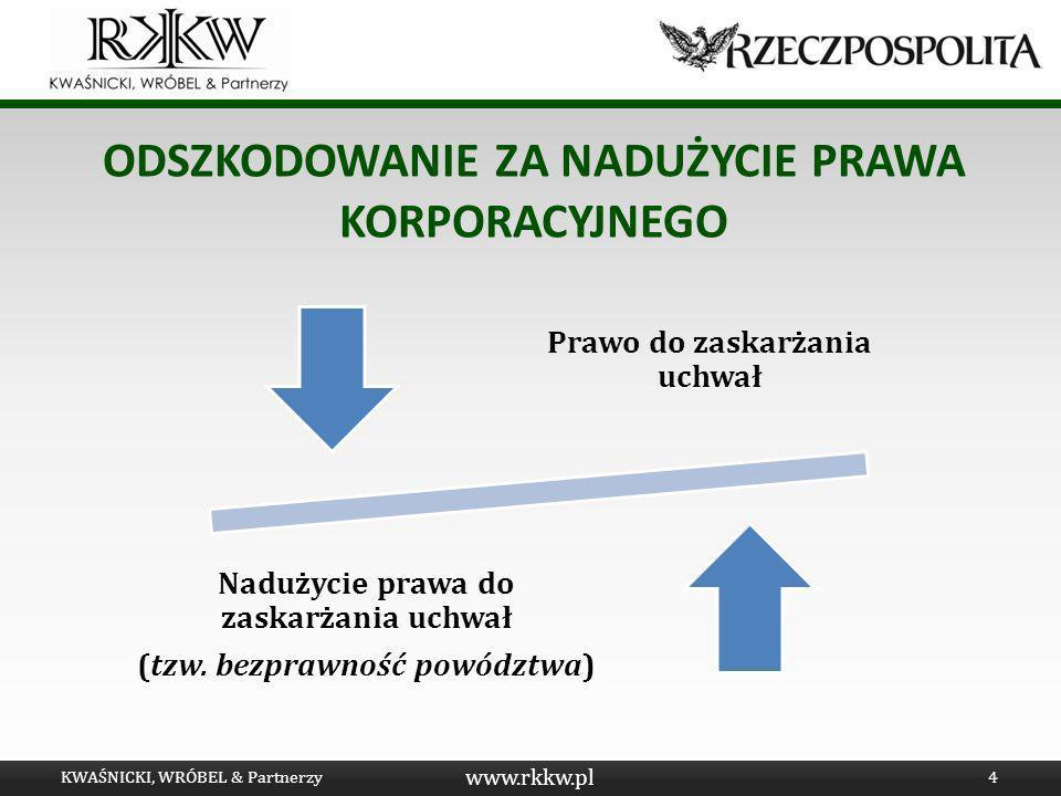 www.rkkw.pl ODSZKODOWANIE ZA NADUŻYCIE PRAWA KORPORACYJNEGO KWAŚNICKI, WRÓBEL & Partnerzy4