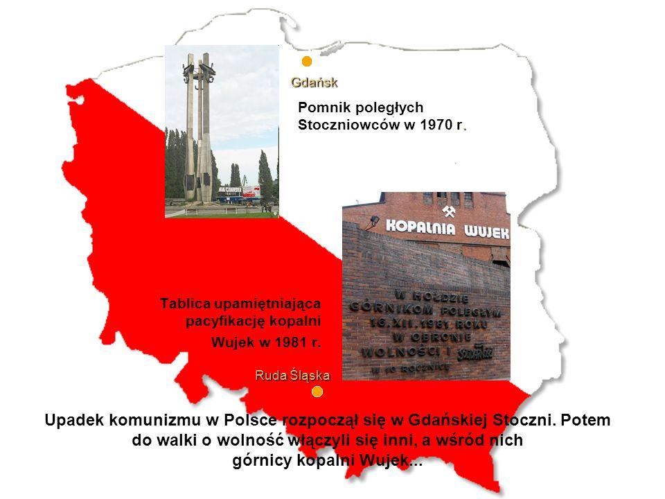 Pomnik poległych Stoczniowców w 1970 r.Gdańsk Tablica upamiętniająca pacyfikację kopalni Wujek w 1981 r.