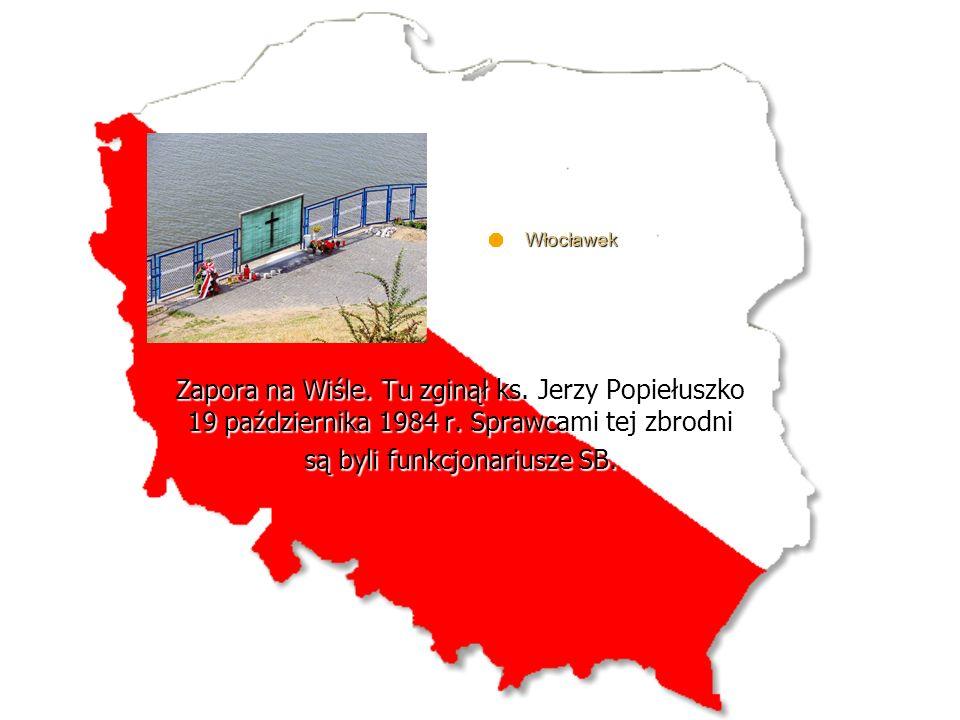 Zapora na Wiśle.Tu zginął ks. Jerzy Popiełuszko 19 października 1984 r.