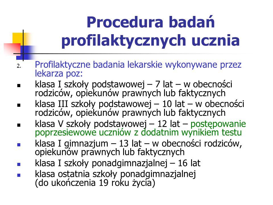 Procedura badań profilaktycznych ucznia 2. Profilaktyczne badania lekarskie wykonywane przez lekarza poz: klasa I szkoły podstawowej – 7 lat – w obecn