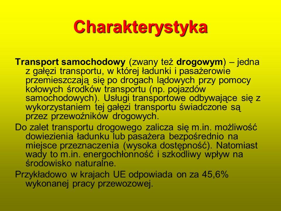Charakterystyka Transport samochodowy (zwany też drogowym) – jedna z gałęzi transportu, w której ładunki i pasażerowie przemieszczają się po drogach l