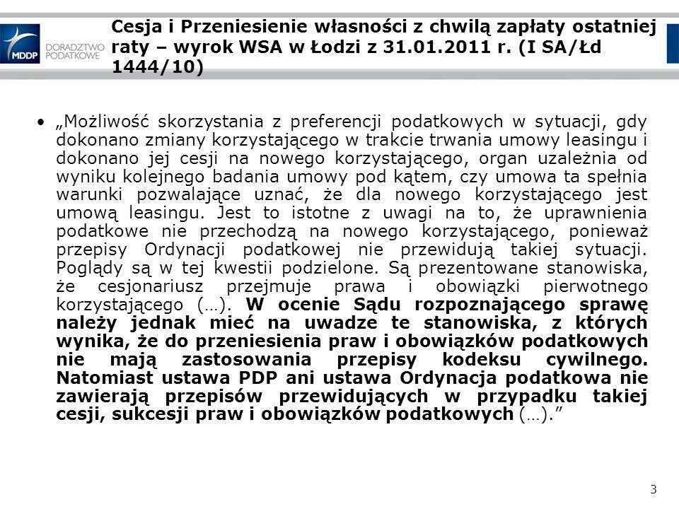 3 Cesja i Przeniesienie własności z chwilą zapłaty ostatniej raty – wyrok WSA w Łodzi z 31.01.2011 r. (I SA/Łd 1444/10) Możliwość skorzystania z prefe