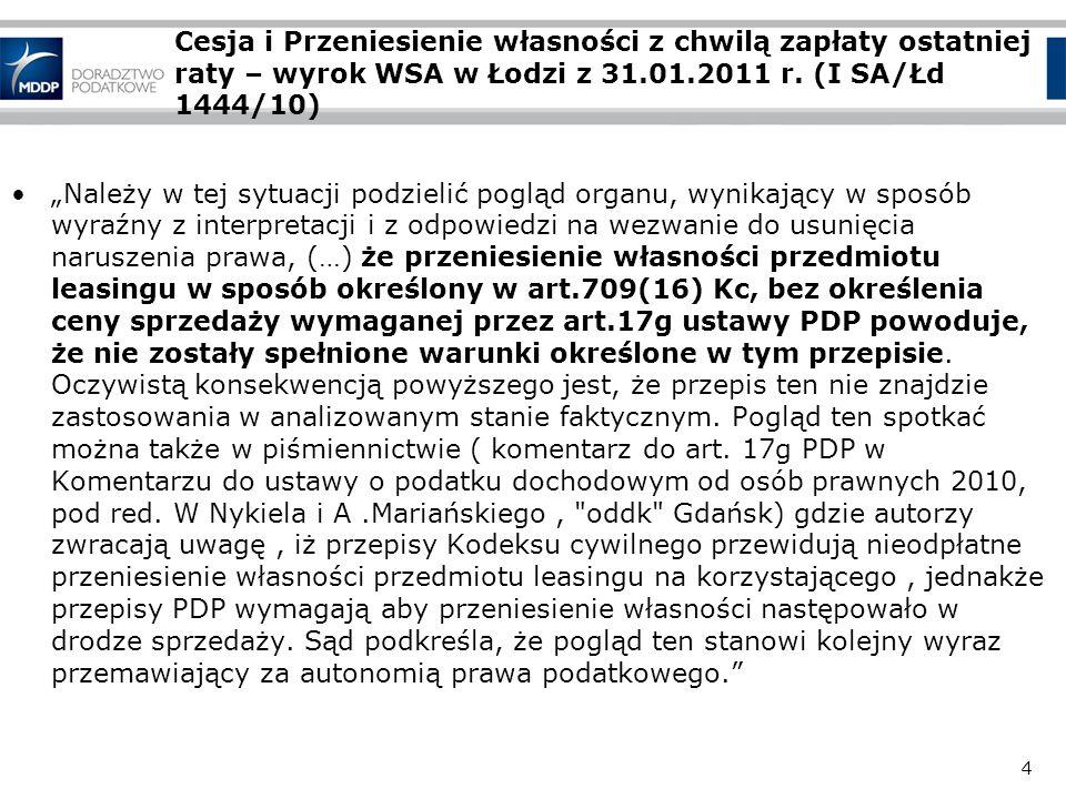 4 Cesja i Przeniesienie własności z chwilą zapłaty ostatniej raty – wyrok WSA w Łodzi z 31.01.2011 r. (I SA/Łd 1444/10) Należy w tej sytuacji podzieli