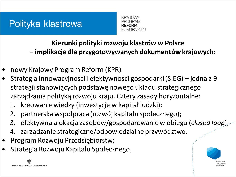 wstęp 01 Polityka klastrowa Kierunki polityki rozwoju klastrów w Polsce – implikacje dla przygotowywanych dokumentów krajowych: nowy Krajowy Program R