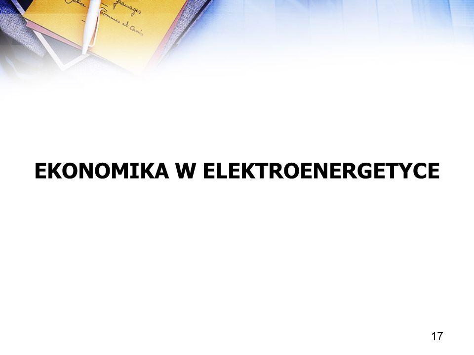 17 EKONOMIKA W ELEKTROENERGETYCE