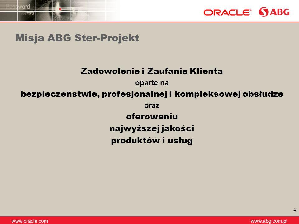 www.abg.com.pl www.oracle.com www.abg.com.pl 4 Misja ABG Ster-Projekt Zadowolenie i Zaufanie Klienta oparte na bezpieczeństwie, profesjonalnej i kompl
