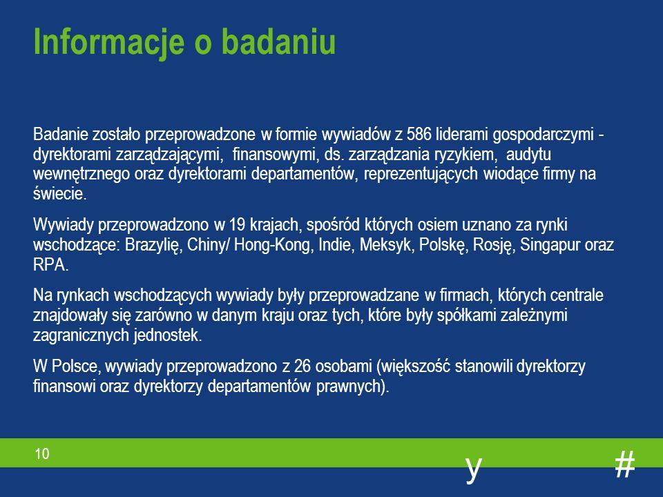 #y 10 Badanie zostało przeprowadzone w formie wywiadów z 586 liderami gospodarczymi - dyrektorami zarządzającymi, finansowymi, ds.