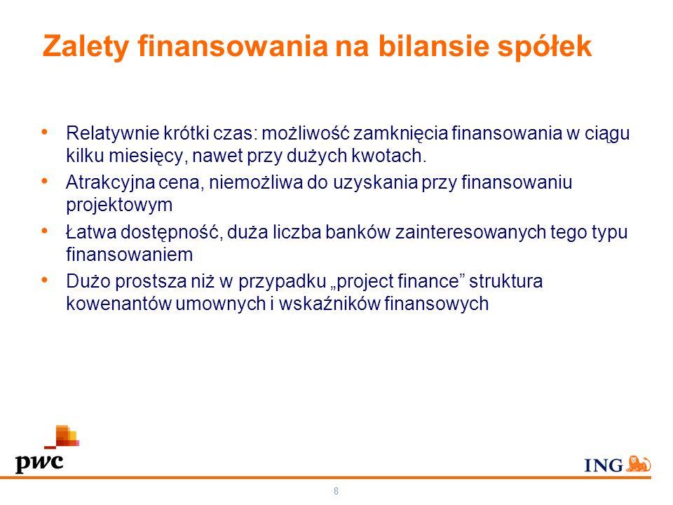 7 Alternatywy dla finansowania inwestycji w energetyce na dziś Finansowanie długiem w oparciu o bilans spółki Rynek regulowany - emisje obligacji na rynku krajowym i na Eurorynku (Euroobligacje) Instytucje multilateralne – EBI, EBOR Środki pomocowe z funduszy unijnych - OZE