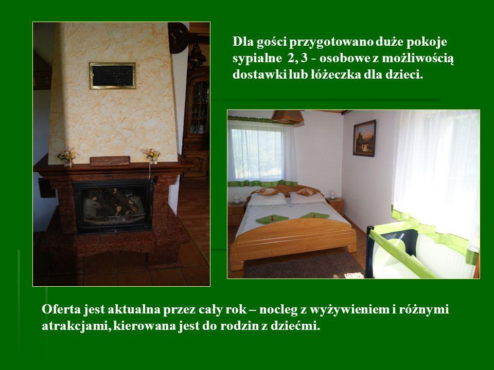 Dla gości przygotowano duże pokoje sypialne 2, 3 - osobowe z możliwością dostawki lub łóżeczka dla dzieci. Oferta jest aktualna przez cały rok – nocle