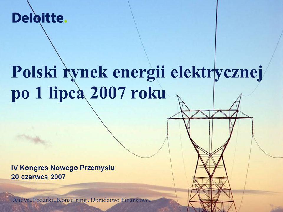 1 Polski rynek energii elektrycznej po 1 lipca 2007 roku IV Kongres Nowego Przemysłu 20 czerwca 2007