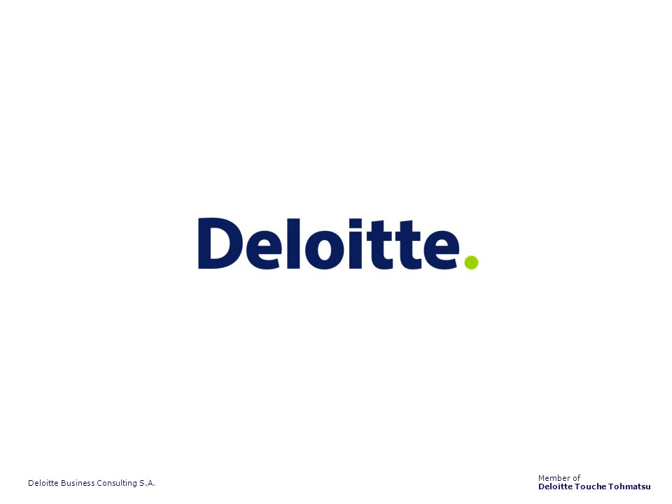 Deloitte Business Consulting S.A. Member of Deloitte Touche Tohmatsu