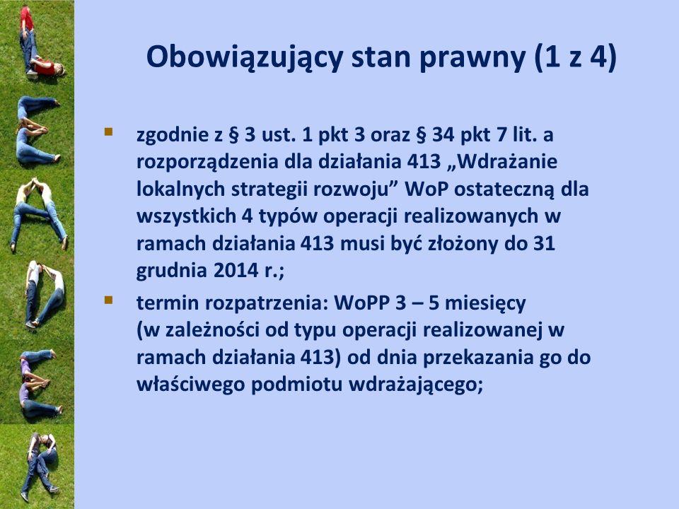 Obowiązujący stan prawny (1 z 4) zgodnie z § 3 ust. 1 pkt 3 oraz § 34 pkt 7 lit. a rozporządzenia dla działania 413 Wdrażanie lokalnych strategii rozw