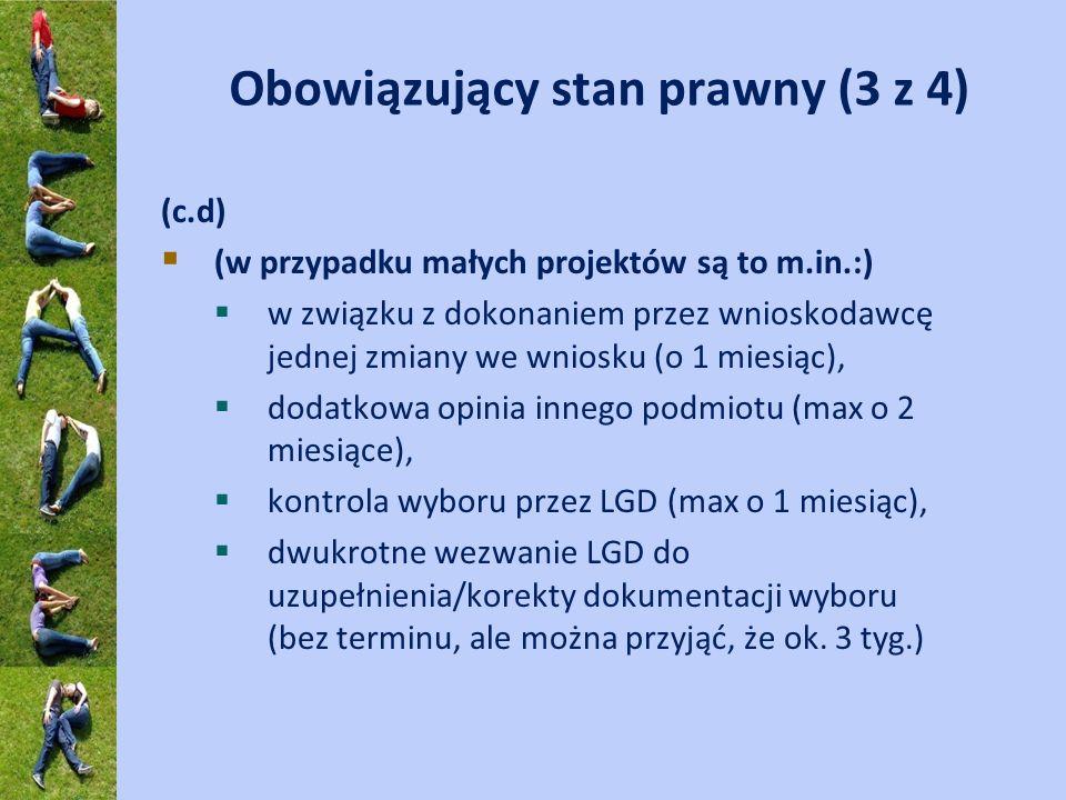 Obowiązujący stan prawny (3 z 4) (c.d) (w przypadku małych projektów są to m.in.:) w związku z dokonaniem przez wnioskodawcę jednej zmiany we wniosku