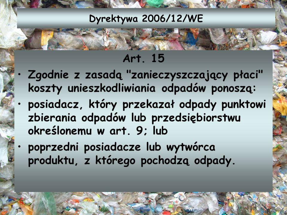 Dyrektywa 2006/12/WE Art. 15 Zgodnie z zasadą