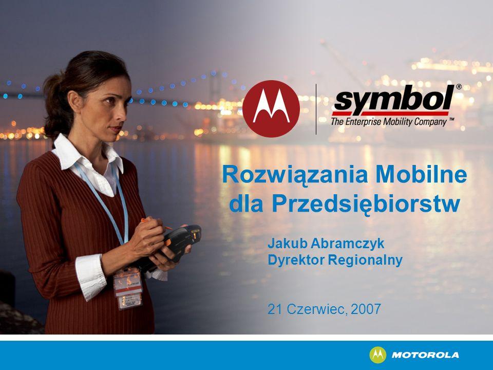 Rozwiązania Mobilne dla Przedsiębiorstw Jakub Abramczyk Dyrektor Regionalny 21 Czerwiec, 2007