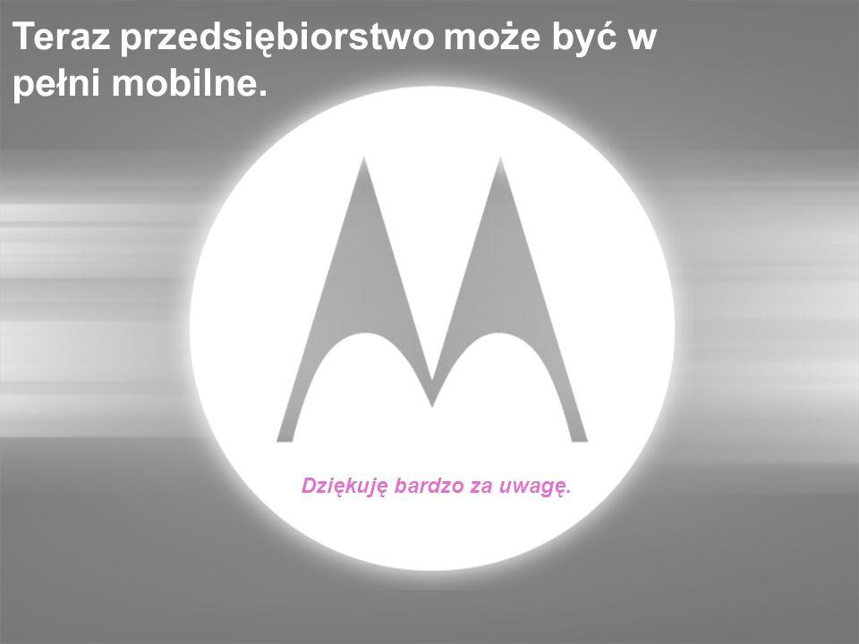 Dziękuję bardzo za uwagę. Teraz przedsiębiorstwo może być w pełni mobilne.