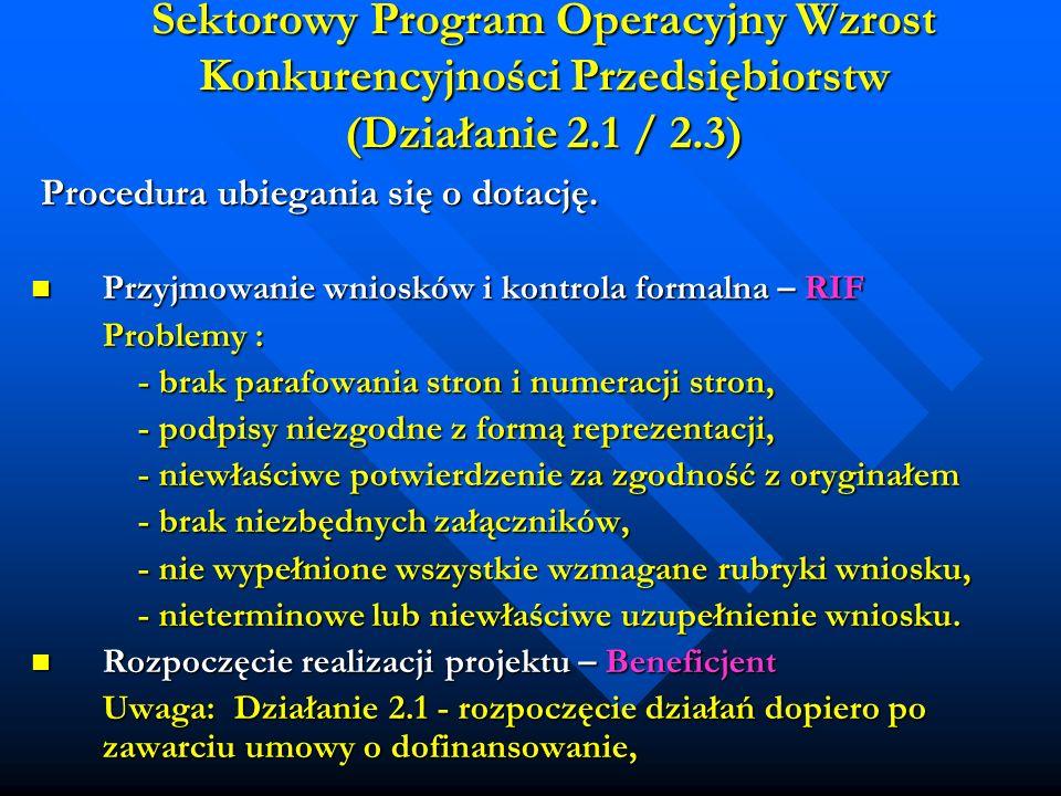Sektorowy Program Operacyjny Wzrost Konkurencyjności Przedsiębiorstw (Działanie 2.1 / 2.3) Procedura ubiegania się o dotację.
